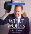What Works: Common Sense Solutions to the Nation's Problems (CD-Audio)