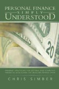 Personal Finance Simply Understood: Prudent Strategies for Setting and Achieving Financial Goals and the Reasons ... (Paperback)