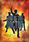 Who Is the Doctor: The Unofficial Guide to Doctor Who: the New Series (Paperback)