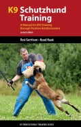 K9 Schutzhund Training: A Manual for Training Tracking, Obedience and Protection Through Positive Reinforcement (Paperback)
