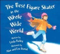 The Best Figure Skater in the Whole Wide World (Paperback)