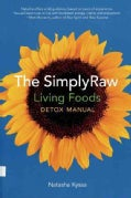 The Simplyraw Living Foods Detox Manual (Paperback)