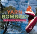 Yarn Bombing: The Art of Crochet and Knit Graffiti (Paperback)