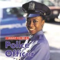 I Want to Be a Police Officer (Hardcover)