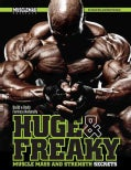 Huge & Freaky Muscle Mass and Strength Secrets: Build a Body Fortress Naturally (Paperback)