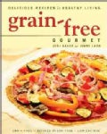 Grain-free Gourmet: Delicious Recipes for Healthy Living (Paperback)
