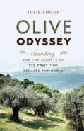 Olive Odyssey: Searching for the Secrets of the Fruit That Seduced the World (Hardcover)