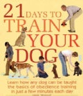 21 Days to Train Your Dog (Paperback)