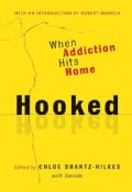 Hooked: When Addiction Hits Home (Paperback)