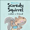 Scaredy Squirrel Makes a Friend (Hardcover)