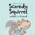 Scaredy Squirrel Makes a Friend (Paperback)
