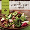 The Mitsitam Cafe Cookbook: Recipes from the Smithsonian National Museum of the American Indian (Hardcover)