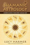 Shamanic Astrology: Understanding Your Spirit Animal Sign (Paperback)