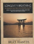 Longevity Breathing: Whole Body Breathing for Lifelong Vitality (DVD video)