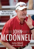 John McDonnell: The Most Successful Coach in NCAA History (Hardcover)