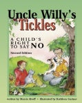 Uncle Willy's Tickles: A Child's Right to Say No (Paperback)