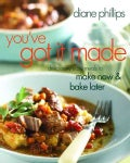 You've Got It Made: Deliciously Easy Meals to Make Now and Bake Later (Paperback)