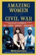 Amazing Women of the Civil War (Paperback)