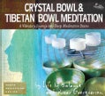 Crystal Bowl & Tibetan bowl Meditation: A Vibratory Journey Into Deep Meditative States (CD-Audio)