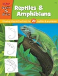 Draw And Color Reptiles & Amphibians: Learn to Draw and Color 29 Different Reptiles & Amphibians, Step By Easy St... (Paperback)