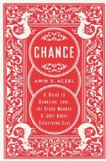 Chance: A Guide to Gambling, Love, the Stock Market, And Just About Everything Else (Paperback)
