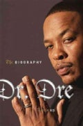 Dr. Dre: The Biography (Hardcover)