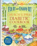 Fix-It and Enjoy-It! Church Suppers Diabetic Cookbook: 500 Great Stove-Top and Oven Recipes--for Everyone! (Spiral bound)