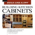 Building Kitchen Cabinets: Expert Advice from Start to Finish (Paperback)