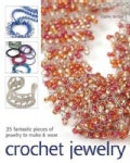Crochet Jewelry: 35 Fantastic Pieces of Jewelry to Make & Wear (Paperback)