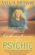 Adventures of a Psychic: The Fascinating Inspiring True-Life Story of One of America's Most Successful Clairvoyants (Paperback)