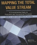 Mapping the Total Value Stream: A Comprehensive Guide to Production and Transactional Mapping (Paperback)