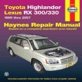 Haynes Toyota Highlander & Lexus RX 300/330 Automotive Repair Manual: Toyota Highlander - 2001 Through 2007 and L... (Paperback)