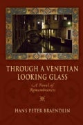 Through a Venetian Looking Glass: A Novel of Remembrances (Paperback)