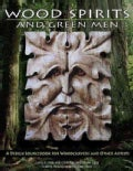 Wood Spirits And Green Men: A Design Sourcebook For Woodcarvers And Other Artists (Paperback)