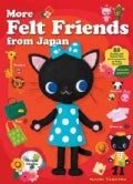 More Felt Friends from Japan: 80 Cuddly and Kawaii Toys and Accessories to Make Yourself (Paperback)