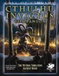 The Cthulhu Invictus Companion: The Mythos Threatens Ancient Rome (Paperback)