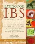 Eating for Ibs: 175 Delicious, Nutritious, Low-Fat, Low-Residue Recipes to Stabilize the Touchiest Tummy (Paperback)