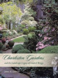Charleston Gardens and the Landscape Legacy of Loutrel Briggs (Hardcover)