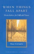 When Things Fall Apart: Heart Advice for Difficult Times (Hardcover)