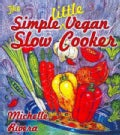 The Simple Little Vegan Slow Cooker (Paperback)