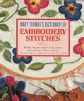 Mary Thomas&#39;s Dictionary of Embroidery Stitches (Paperback)
