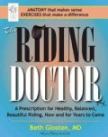 The Riding Doctor: A Prescription for Healthy, Balanced, and Beautiful Riding, Now and for Years to Come (Paperback)