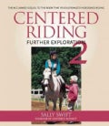 Centered Riding 2: Further Exploration (Paperback)