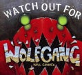 Watch Out for Wolfgang (Hardcover)