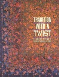 Tradition With a Twist: Variations on Your Favorite Quilts (Paperback)