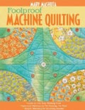 Foolproof Machine Quilting: Learn to Use Your Walking Foot - Paper-Cut Patterns for No Marking, No Math - Simple ... (Paperback)