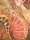 Quilted Symphony: A Fusion of Fabric, Texture &amp; Design (Paperback)