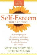 Self-Esteem: A Proven Program of Cognitive Techniques for Assessing, Improving, and Maintaining Your Self-Esteem (Paperback)