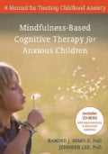 Mindfulness-Based Cognitive Therapy for Anxious Children: A Manual for Treating Childhood Anxiety (Hardcover)
