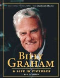 Billy Graham: A Life in Pictures (Paperback)